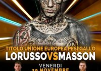 Il 19 Novembre a Seregno (MI) LoRusso vs Masson per il titolo UE Gallo – Nel sottoclou la Semifinale dei Massimi